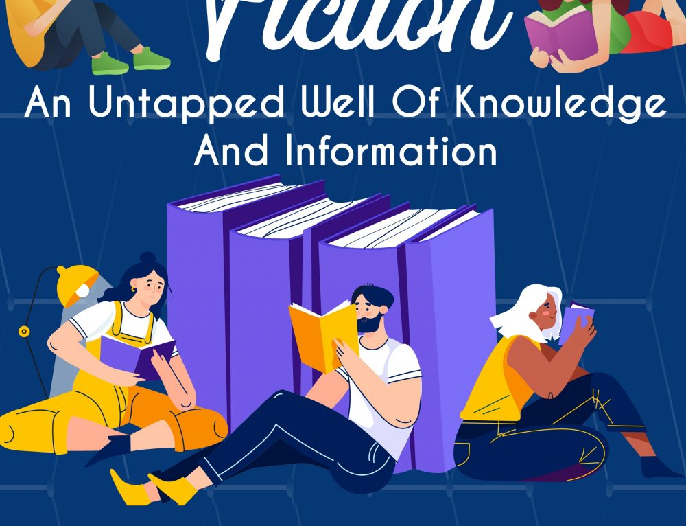 Fiction: An Untapped Well of Knowledge and Information